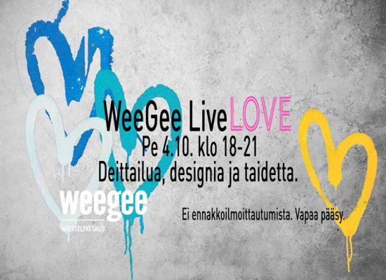 Espoon WEEGEESSÄ LiveLOVE-perjantai 4.10.2019 (Vapaa pääsy) yhteistyössä Deittisirkus